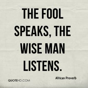 african-proverb-quote-the-fool-speaks-the-wise-man-listens
