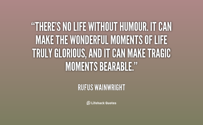 quote-Rufus-Wainwright-theres-no-life-without-humour-it-can-35020